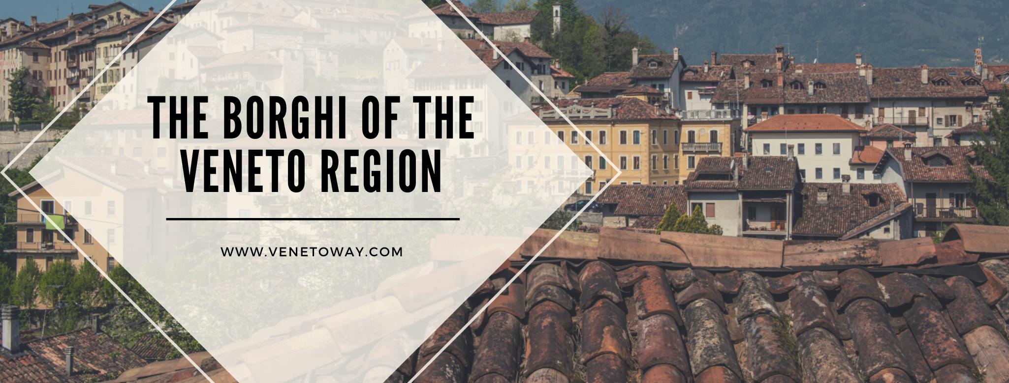 The Borghi of the Veneto region