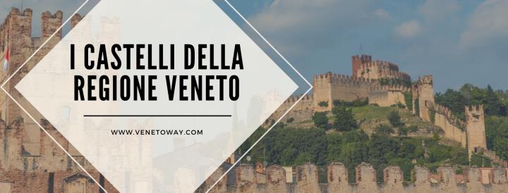 I Castelli della Regione Veneto